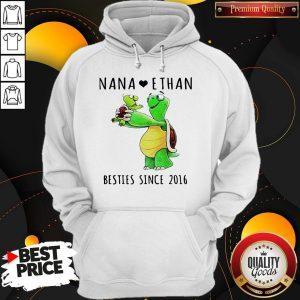 Pretty Nana Love Ethan Bestie Since 2016 Hoodie