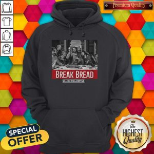 Top Break Bread Million Dolla Motive Hoodie