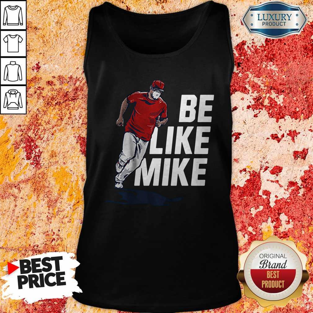 Top Mike Trout Be Like Mike Tank Top