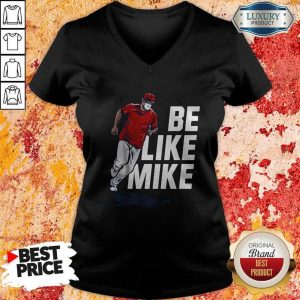Top Mike Trout Be Like Mike V-neck