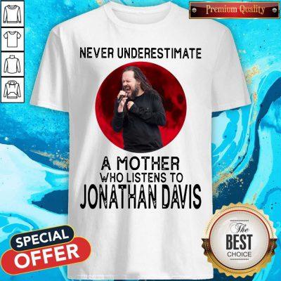 Top Never Underestimate A Mother Who Listens To Jonathan Davis Moon Shirt