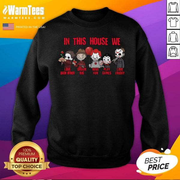 Hot Horror Movies Characters In This House We Love Each Other Have Fun Halloween Sweatshirt - Desisn By Warmtees.com