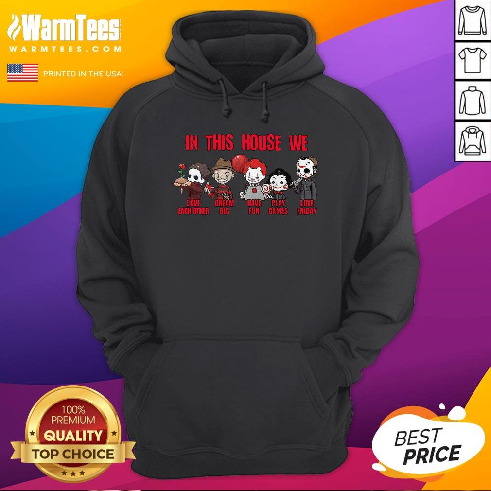 Hot Horror Movies Characters In This House We Love Each Other Have Fun Halloween Hoodie - Desisn By Warmtees.com