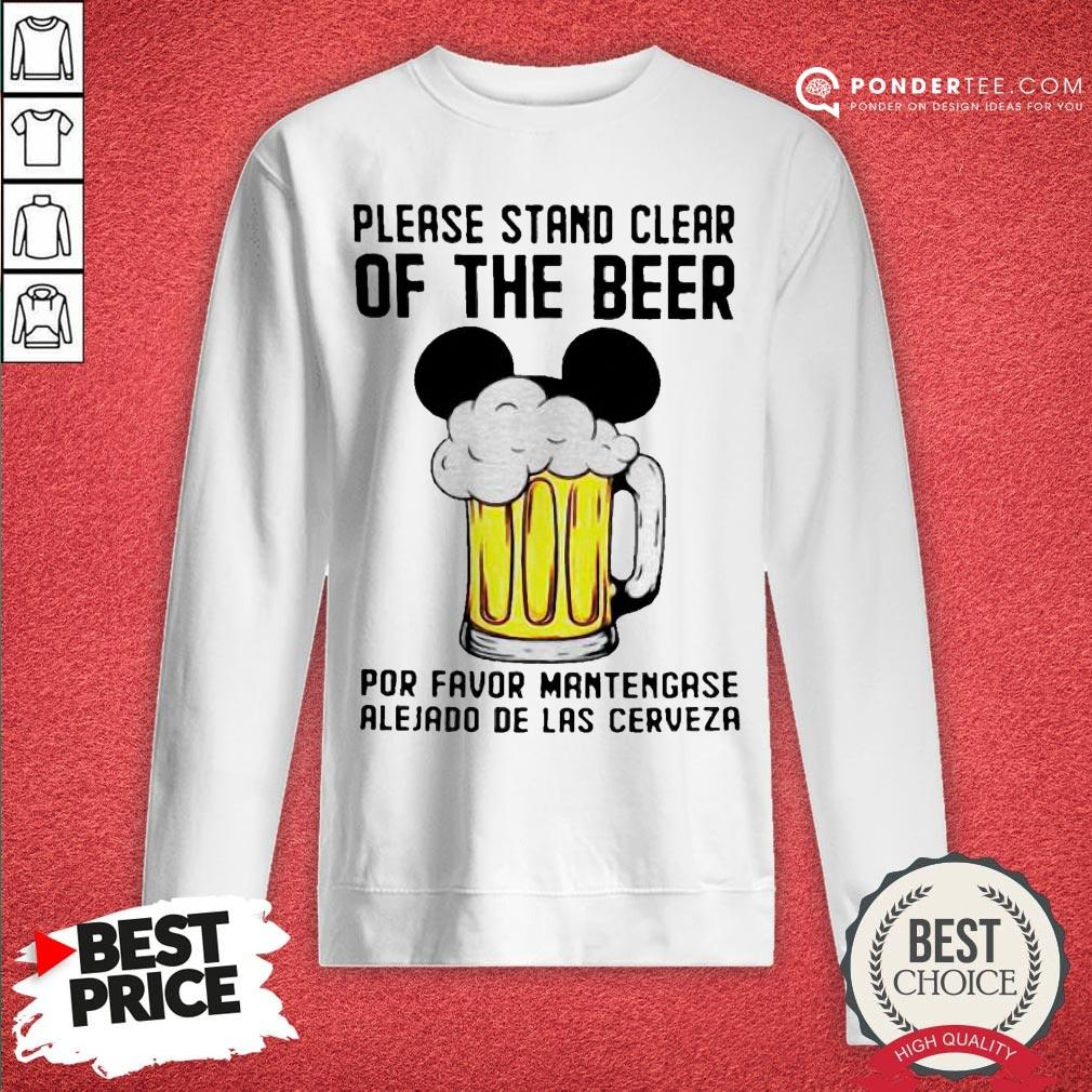 Please Stand Clear Of The Beer Por Favor Mantengase Alejado De Las Cerveze Sweatshirt - Desisn By Warmtees.com