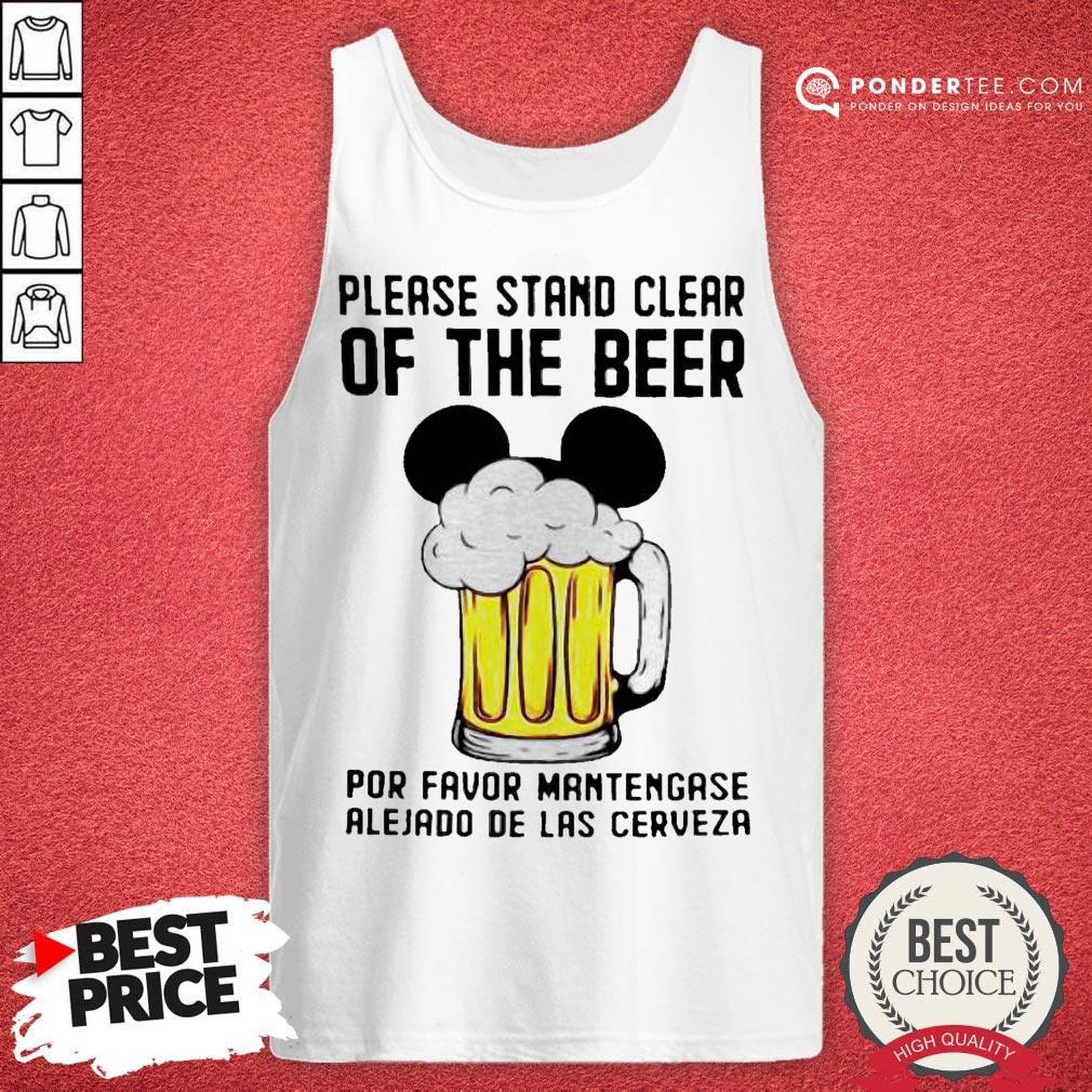 Please Stand Clear Of The Beer Por Favor Mantengase Alejado De Las Cerveze Tank Top - Desisn By Warmtees.com