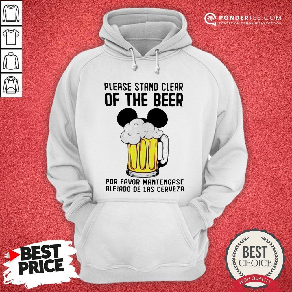 Please Stand Clear Of The Beer Por Favor Mantengase Alejado De Las Cerveze Hoodie - Desisn By Warmtees.com