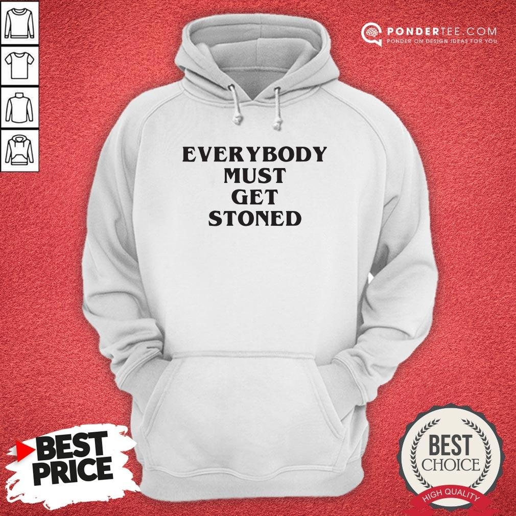 Awesome Everybody Must Get Stoned Hoodie - Desisn By Warmtees.com