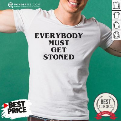 Awesome Everybody Must Get Stoned Shirt- Desisn By Warmtees.com