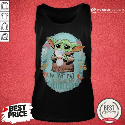 Baby Yoda Hug Dunkin Donuts My Happy Place Is Inside My Coffee Cup Tank Top - Desisn By Warmtees.com