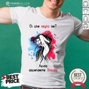 Di Che Segno Sei Acida Ascendente Stronza Shirt - Desisn By Warmtees.com