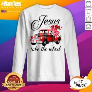 Funny Jesus Take The Wheel Sweatshirt - Desisn By Warmtees.com