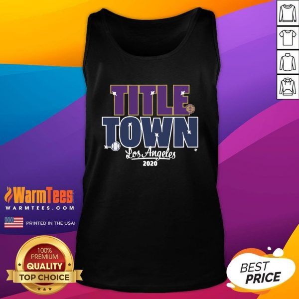 Funny Title Town Los Angeles 2020 Tank Top - Design By Warmtees.com