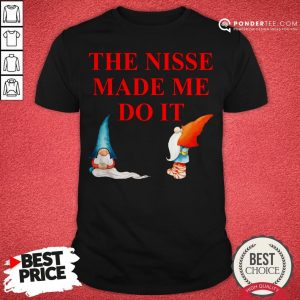Gnomies The Nisse Made Me Do It Shirt - Desisn By Warmtees.com