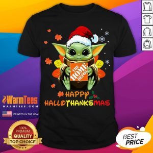 Good Baby Yoda Hug The Home Depot Happy Hallothanksmas Shirt - Desisn By Warmtees.com