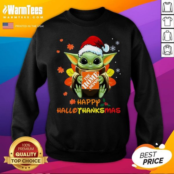 Good Baby Yoda Hug The Home Depot Happy Hallothanksmas Sweatshirt - Desisn By Warmtees.com