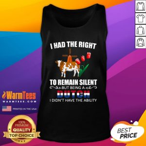 Good I Had The Right To Remain Silent Being A Dutch I Didn't Have The Ability Tank Top - Design By Warmtees.com