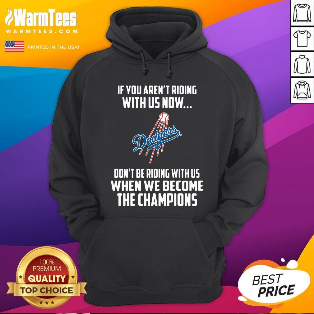 Good MLB Los Angeles Dodgers Baseball We Become The Champions Hoodie - Desisn By Warmtees.com