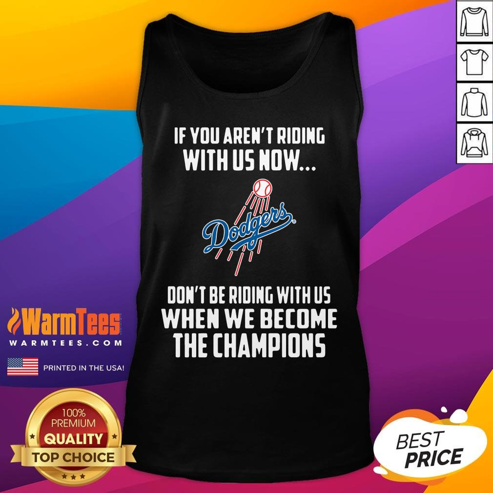 Good MLB Los Angeles Dodgers Baseball We Become The Champions Tank Top - Desisn By Warmtees.com