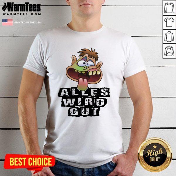 Happy Alles Wird Gut Shirt - Design By Warmtees.com