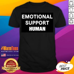 Happy Emotional Support Human Shirt - Desisn By Warmtees.com