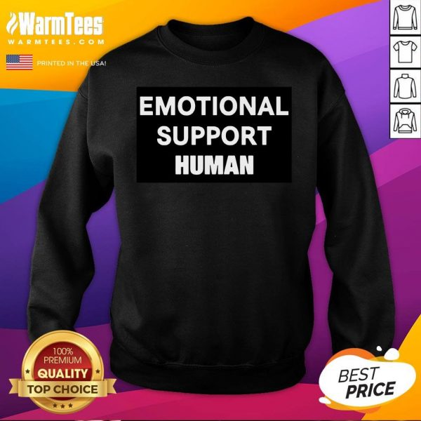 Happy Emotional Support Human Sweatshirt - Desisn By Warmtees.com