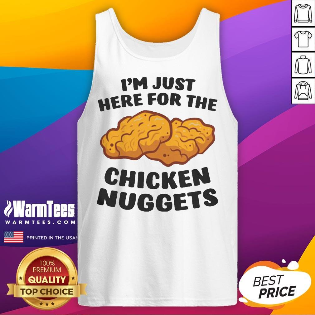 Happy Im Just Here For The Chicken Nuggets Tank Top - Desisn By Warmtees.com
