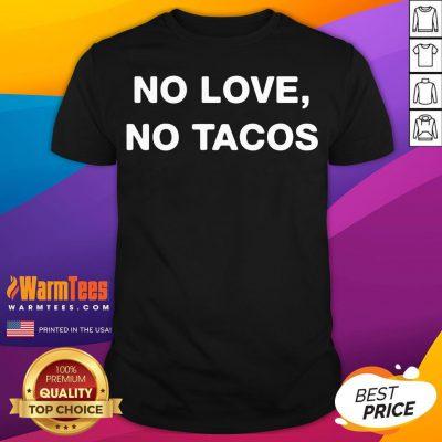 Happy No Love No Tacos Unisex Shirt - Desisn By Warmtees.com