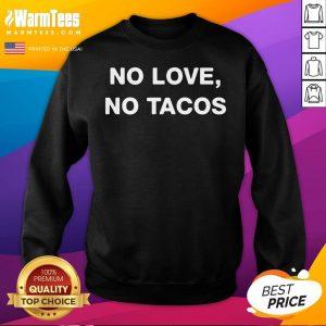 Happy No Love No Tacos Unisex Sweatshirt - Desisn By Warmtees.com