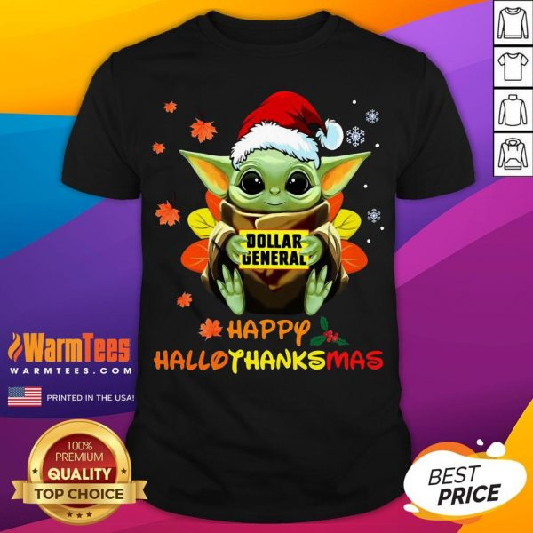 Hot Baby Yoda Hug Dollar General Happy Hallothanksmas Shirt- Desisn By Warmtees.com