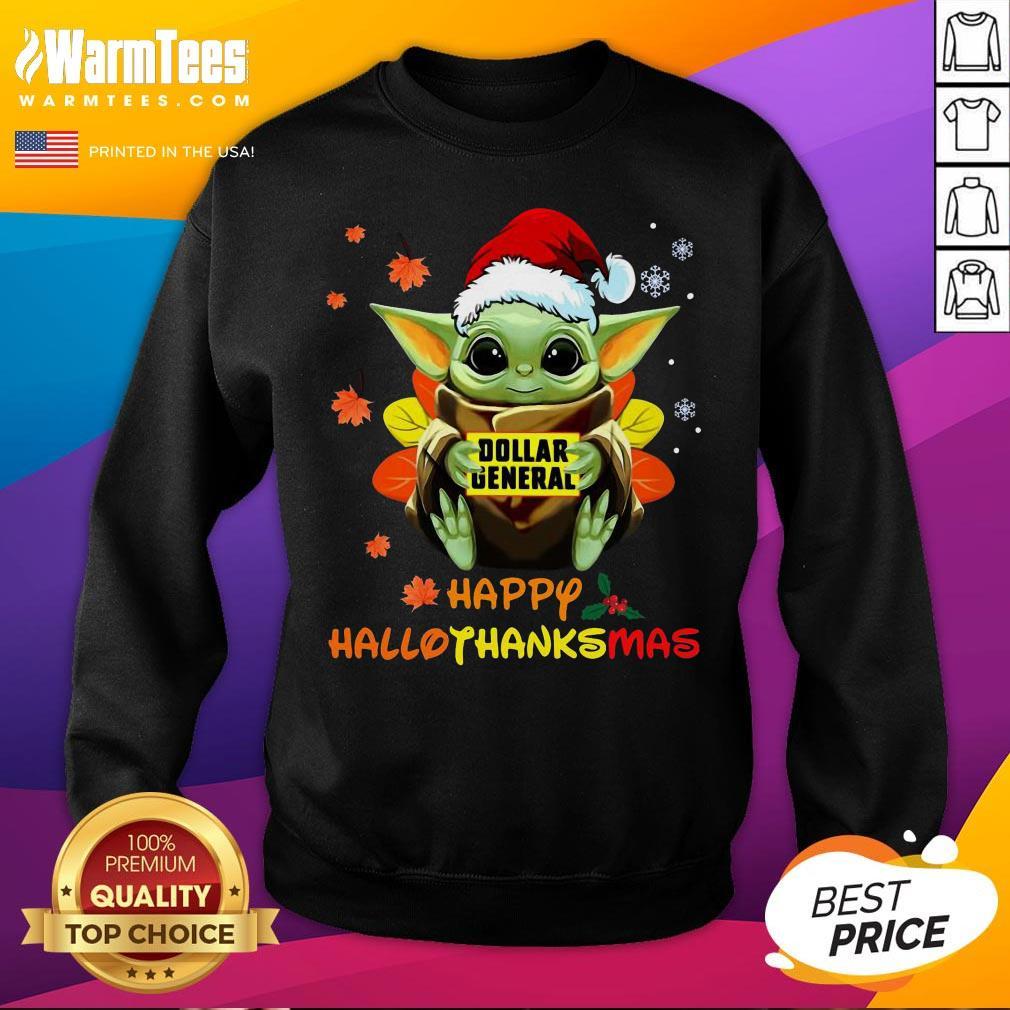 Hot Baby Yoda Hug Dollar General Happy Hallothanksmas Sweatshirt - Desisn By Warmtees.com
