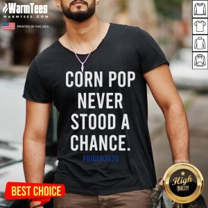 Hot Corn Pop Cornpop Joe Biden 2020 For President Classic V-neck - Desisn By Warmtees.com