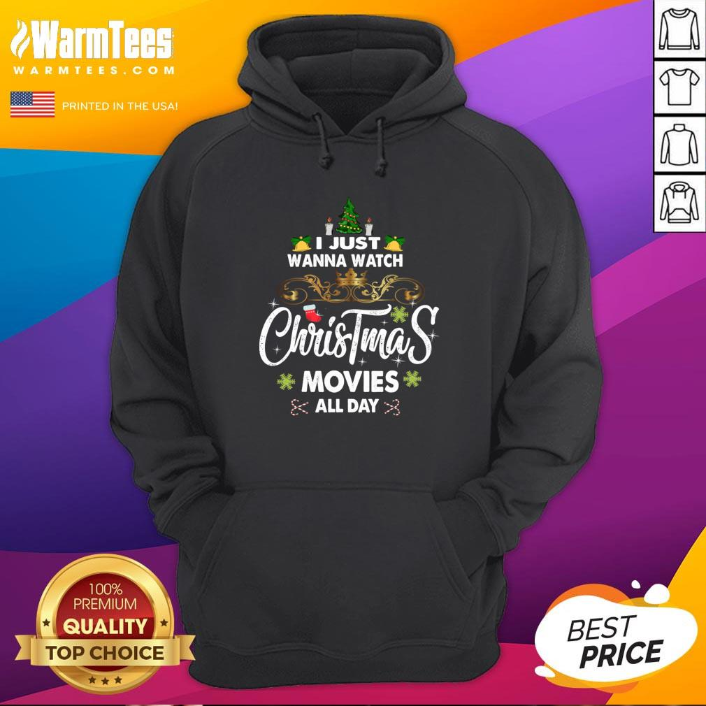 Hot I Just Wanna Watch Christmas Movie All Day Hoodie - Design By Warmtees.com