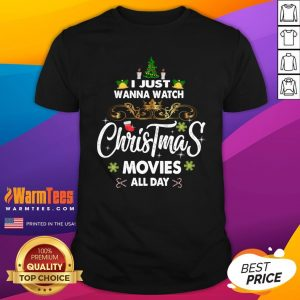 Hot I Just Wanna Watch Christmas Movie All Day Shirt - Design By Warmtees.com