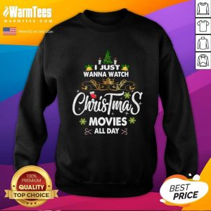 Hot I Just Wanna Watch Christmas Movie All Day Sweatshirt - Design By Warmtees.com