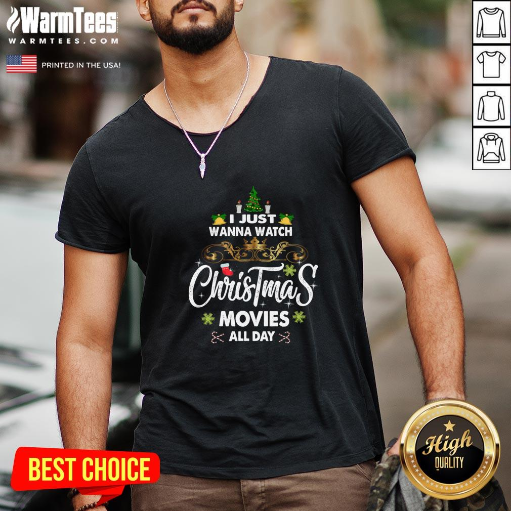 Hot I Just Wanna Watch Christmas Movie All Day V-neck - Design By Warmtees.com