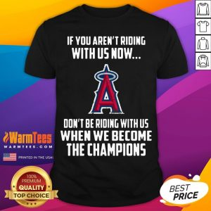 Hot MLB Los Angeles Angels Baseball We Become The Champions Shirt - Desisn By Warmtees.com