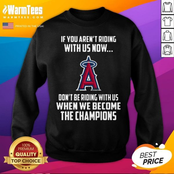 Hot MLB Los Angeles Angels Baseball We Become The Champions Sweatshirt - Desisn By Warmtees.com