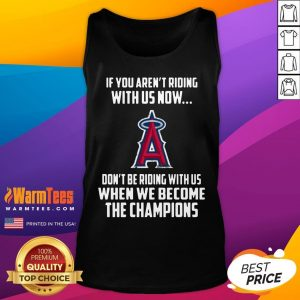 Hot MLB Los Angeles Angels Baseball We Become The Champions Tank Top - Desisn By Warmtees.com