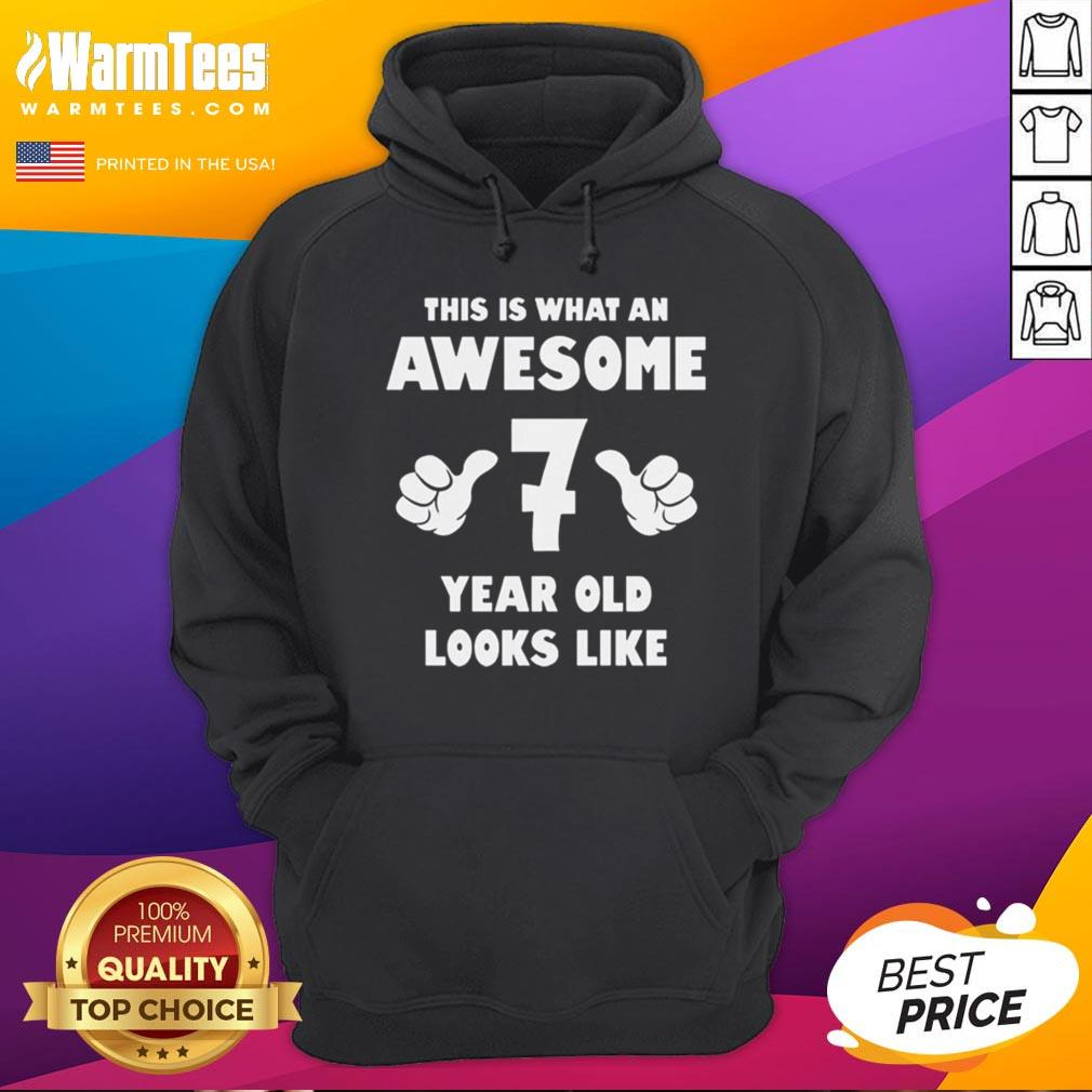 Hot This Is What An Awesome 7 Year Old Looks Like Birthday Youth Kids Hoodie - Desisn By Warmtees.com