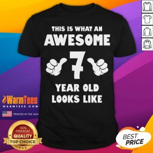 Hot This Is What An Awesome 7 Year Old Looks Like Birthday Youth Kids Shirt - Desisn By Warmtees.com