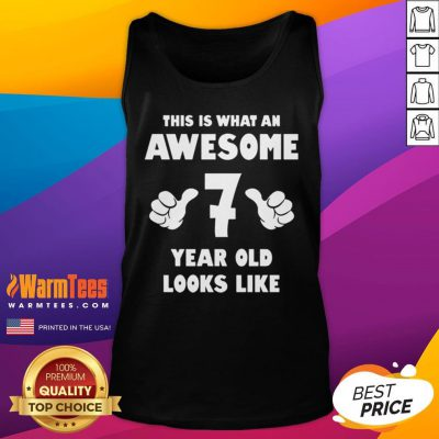Hot This Is What An Awesome 7 Year Old Looks Like Birthday Youth Kids Tank Top - Desisn By Warmtees.com