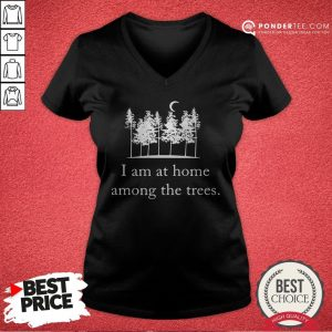 I Am At Home Among The Trees Tee V-neck - Desisn By Warmtees.com