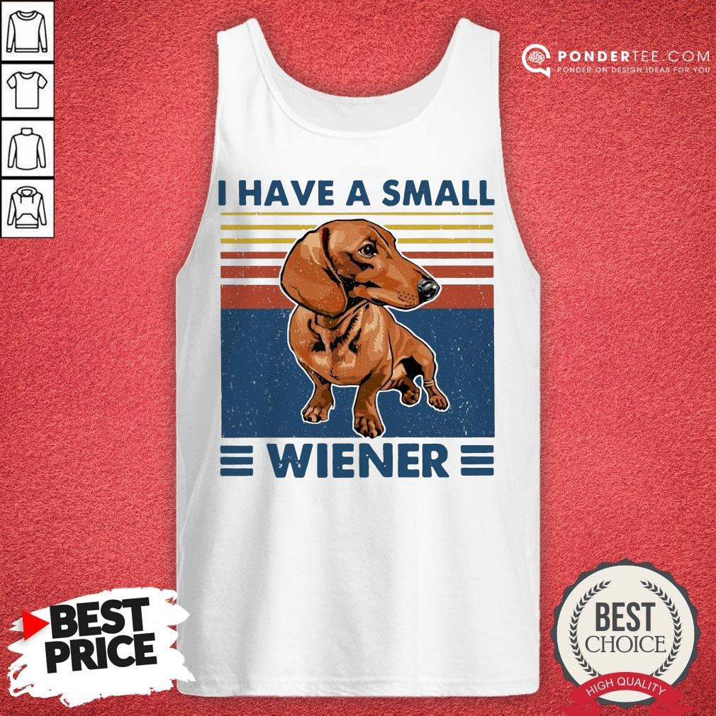 I Have A Small Wiener Dachshund Vintage Tank Top - Desisn By Warmtees.com