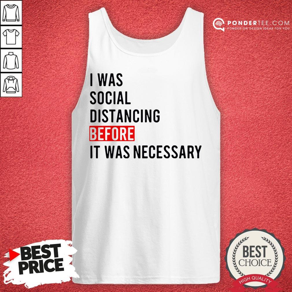 I Was Social Distancing Before It Was Necessary Tank Top - Desisn By Warmtees.com