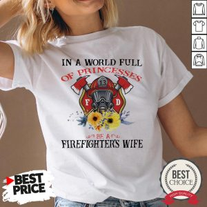 In A World Full Of Princesses Be A Firefighter's Wife V-neck - Desisn By Warmtees.com