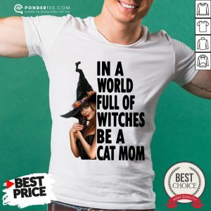 In A World Full Of Witches Be A Cat Mom Halloween Shirt- Desisn By Warmtees.com
