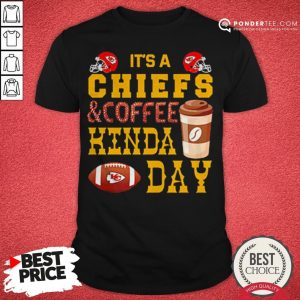 It's A Chiefs And Coffee Kinda Day Shirt - Desisn By Warmtees.com