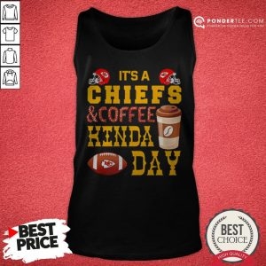 It's A Chiefs And Coffee Kinda Day Tank Top - Desisn By Warmtees.com