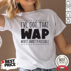 I've Got That Wap Worst Anxiety Possible V-neck - Desisn By Warmtees.com