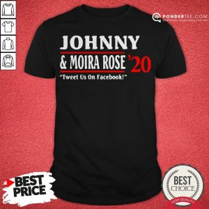 Jonny And Moira Rose 2020 Tweet Us On Facebook Shirt - Desisn By Warmtees.com